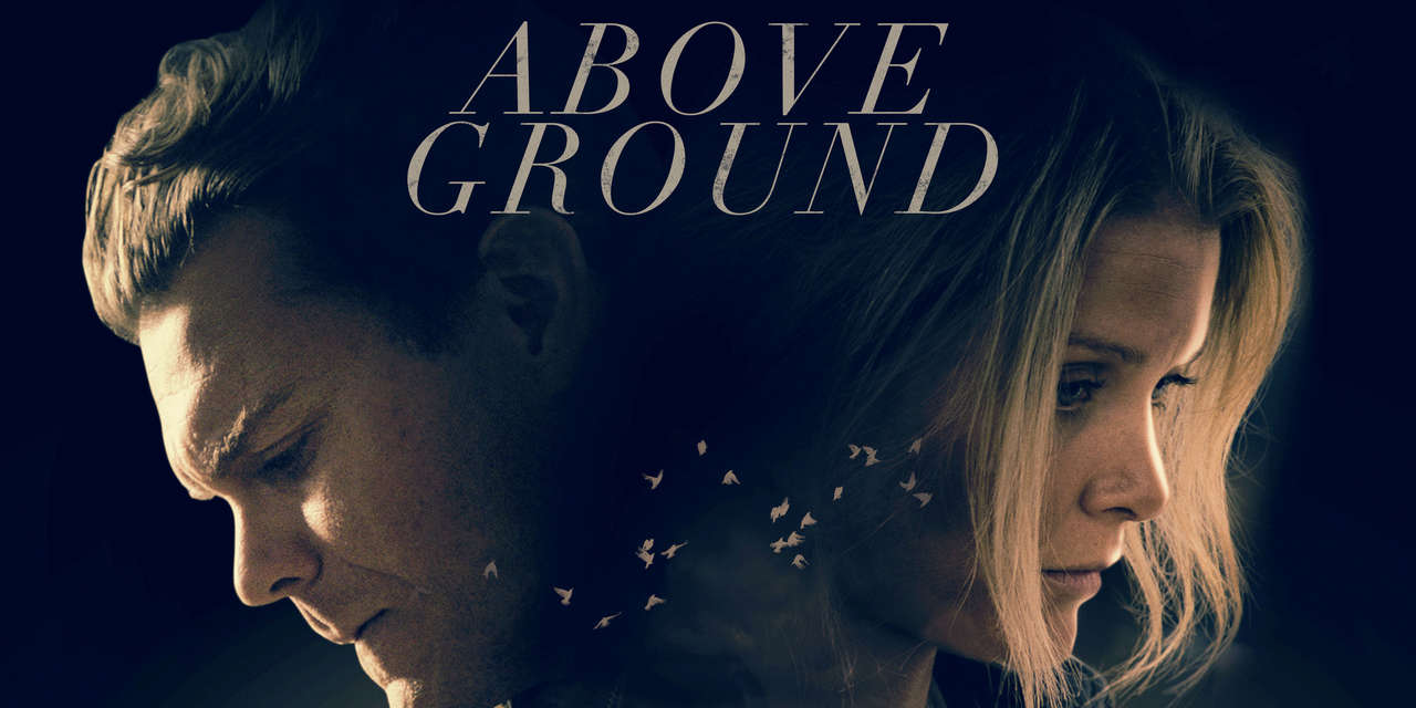 Above Ground (2018)   SHOWTIME