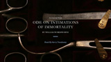 """Ode On Intimations of Immortality"" by William Wordsworth"